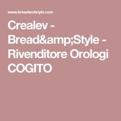 Crealev - Bread&Style - Rivenditore Orologi COGITO