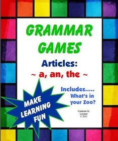 """Make learning grammar fun with Grammar Games - Articles A, An, The (Includes: What's in Your Zoo?). This download includes an individual activity, a card game and a fun game called """"What's in Your Zoo?!Students will learn/practice when they should use the articles """"a"""", """"an"""" and """"the"""" with this download.Includes:2 Grammar Point postersArticle and picture cardsTeacher & Student directionsStudent Answer KeyWorksheets to use during the activities"""