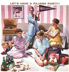 Slumber parties were really fun- a lot of secrets told. oh, yeah. Slumber Parties, Sleepover, Pajama Party, Retro Vintage, Vintage Party, Vintage Signs, Vintage Lingerie, The Good Old Days, Master Class