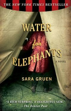 Water For Elephants **A story of a ninety something man in a nursing home tells the story of his past when he was a veterinarian for a circus. The character in this novel or so ingrossing that you don't want to put it down.  I really liked this story.