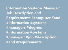 Information Systems Manager: Job Description and Requirements #computer #and #information #systems #managers #degree, #information #systems #manager: #job #description #and #requirements http://wyoming.remmont.com/information-systems-manager-job-description-and-requirements-computer-and-information-systems-managers-degree-information-systems-manager-job-description-and-requirements/  # Information Systems Manager: Job Description and Requirements Career Definition for Information System…