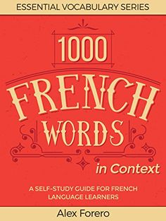 1000 French Words in Context: A Self-Study Guide for French Language Learners (Essential Vocabulary Series Book 2) by Alex Forero http://www.amazon.com/dp/B01A67A1SW/ref=cm_sw_r_pi_dp_gxqNwb165WE8R