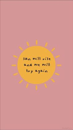 """Motivational Quotes For Women Discover Virtual """"Girl Boss"""" Mood Board - Abby Saylor Armbruster Sun will rise and we will try again. Motivacional Quotes, Cute Quotes, Woman Quotes, Fun Inspirational Quotes, Pretty Qoutes, 2 Word Quotes, Cute Motivational Quotes, Inspirational Backgrounds, Inspirational Phone Wallpaper"""