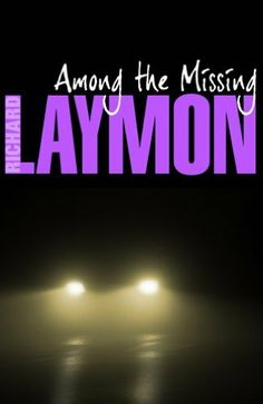 Among the Missing: (Richard Laymon Horror Classic) by Richard Laymon, http://www.amazon.co.uk/dp/B006MJEHOI/ref=cm_sw_r_pi_dp_.jmttb1DBZ0J1