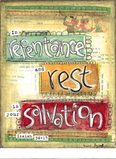 in repentance and rest is your salvation....I would like some wall art like this for my bed room and living room!