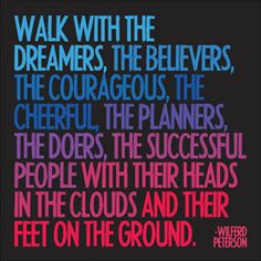 Walk With The Dreamers .... inspiring quote from Wilfred Peterson. Artwork by 'Quotable Cards' #inspirational #quote