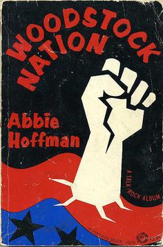 Woodstock Nation - by Abbie Hoffman, 1969 http://www.flickr.com/photos/grrl8trax/3168842473/in/photostream