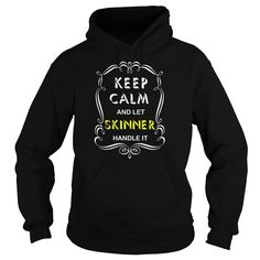 BUY IT NOW Keep Calm And Let SKINNER Handle It New 2