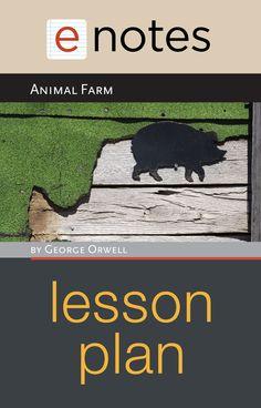 Animal Farm by George Orwell | eNotes Lesson Plan
