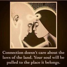 Connection doesn't care about the laws of the land. Your soul will be pulled to the place it belongs. True Love, Stage Yoga, Yoga Lyon, Twin Flame Love, Twin Flame Stages, Twin Souls, Soul Connection, Soulmate Connection, Spiritual Connection