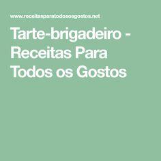 Tarte-brigadeiro - Receitas Para Todos os Gostos Tiramisu, Food And Drink, Chicken Gizzards, Chocolate Sprinkles, French Recipes, 4 Ingredients, Snacks, Food, Pie