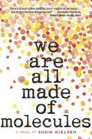 We Are All Made of Molecules - Susin Nielsen - McNally Robinson Booksellers