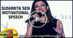 Watch Sushmita Sen's heart wrenching speech to create awareness of the female strength. She talks about how a meeting with Mother Terresa changed her life forever.