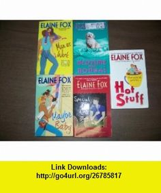 Elaine Fox Chick Lit Romance Collection (5 ) (Man At Work / Hot Stuff / Maybe Baby / Bedtime For Bonsai / Special Of The Day) Elaine Fox ,   ,  , ASIN: B004GTNI28 , tutorials , pdf , ebook , torrent , downloads , rapidshare , filesonic , hotfile , megaupload , fileserve