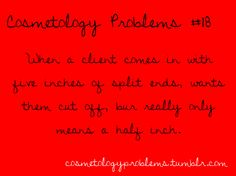 Cosmetology Problems  They just don't get it..