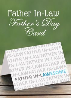 Printable Father In Law card - and I love what it says inside! #fathersday