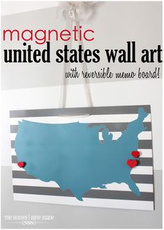 Magnetic USA Wall Hanging (With reversible memo board!) My dad drives an 18 wheeler all over the country and this would be an awesome way for my younger siblings to keep track of where my he!