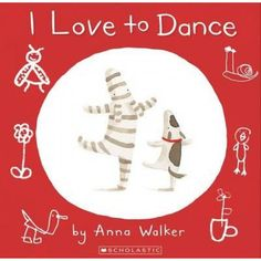 I Love to Dance by Anna Walker for ages 2+ Ollie loves to dance loudly and quietly, to dance like jelly with a wobbly belly. This picture book by Anna Walker is full of dancing fun. Full of flips, jumps, rolls and twirls. The watercolour illustrations are full of brilliant autumn colour.