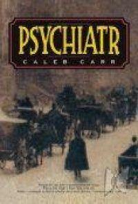 Psychiatr od autora Caleb Carr. Hodnocení, komentáře, zajímavosti a informace o knize. ČBDB.cz - Databáze knih. Caleb Carr, Author