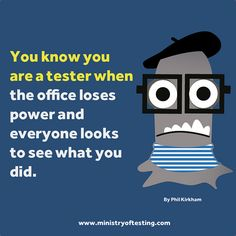 You Know You Are A Tester When... by Software Testing Club, via Flickr