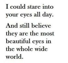 Your Eyes Are So Beautiful Quotes Cute Love Quotes For Her