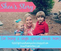 Shea's Story {on being a single special needs mom}  http://beautifulinhistime.com/2014/10/20/shea-single-special-needs-mom/