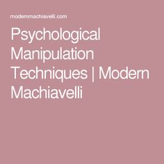 Psychological Manipulation Techniques | Modern Machiavelli