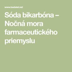 Sóda bikarbóna – Nočná mora farmaceutického priemyslu Soda, Math, Beauty, Beleza, Beverage, Early Math, Math Resources, Soft Drink, Fresh Water