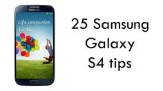 25 Samsung Galaxy S4 tips | Reviews | CNET UK