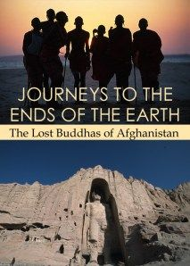 Journeys to the Ends of the Earth: The Lost Buddhas of Afghanistan  Video