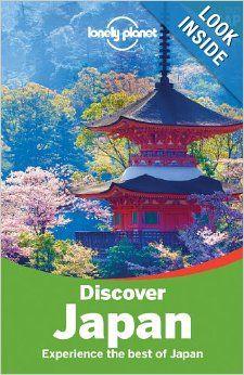 Lonely Planet Discover Japan (Travel Guide): Chris Rowthorn, Wendy Yanagihara, Benedict Walker, Laura Crawford, Kate Morgan, Rebecca Milner,...