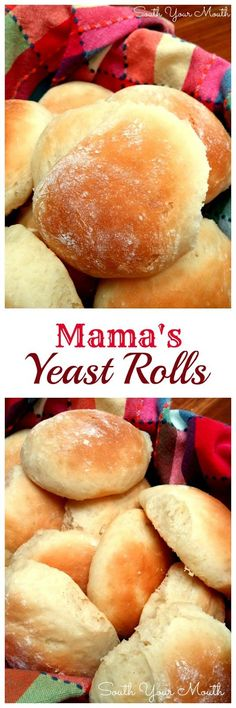 Mama's Yeast Rolls! I love to slather these with good salted butter and strawberry preserves! SO good!