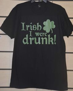 St Patrick's Day T shirts - St Paddy's Day T shirts - Irish T shirts - Irish I were Drunk T shirt Design for St Patrik's Day by CustomTshirtsandHats on Etsy