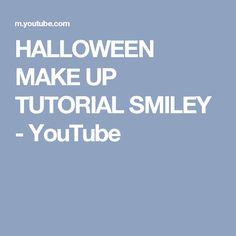 HALLOWEEN MAKE UP TUTORIAL SMILEY - YouTube
