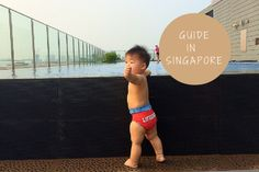 Singapore Family Guide To Travel, Events, Food, Style