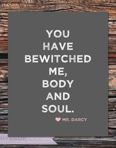 Mr. Darcy! Love this line.
