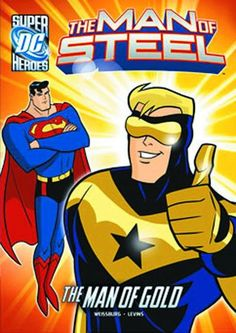 """Read """"The Man of Steel: Superman and the Man of Gold"""" by Paul Weissburg available from Rakuten Kobo. Again and again, BOOSTER GOLD conveniently beats SUPERMAN to the punch in stopping the villains and saving the day, maki. Superman Book, Books For Teens, Teen Books, Man Of Steel, Book Lists, The Man, Comic Books, Marvel, Superhero"""