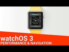 8 watchOS 3 Enhancements to Performance & Navigation