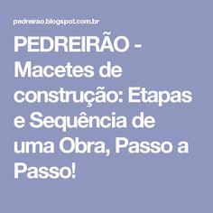 PEDREIRÃO - Macetes de construção: Etapas e Sequência de uma Obra, Passo a Passo!