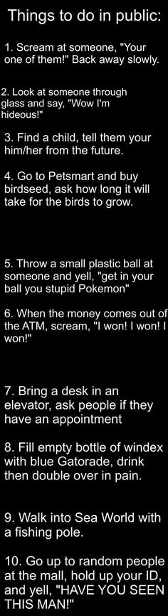 Funny Things To Do In Public funny quotes quote jokes lol funny quote funny quotes funny sayings humor omg public wtf