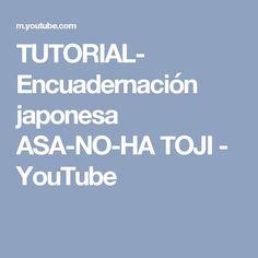 TUTORIAL- Encuadernación japonesa ASA-NO-HA TOJI - YouTube