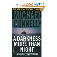 Michael Connelly: A Darkness More Than Night (A Harry Bosch Novel)