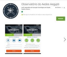 A Novidade Escola e Educação: LAIS desenvolve aplicativo monitorar focos do Aede...
