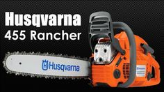 Husqvarna 455 Rancher Features and Specifications Best Chainsaw, Outdoor Power Equipment