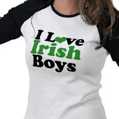 I love Irish Boys  Perfect for St. Patricks Day