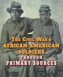 The Civil War's African-American Soldiers Through Primary Sources by Carin Ford (860L). Complete with in-text formative assessments from LightSail. #WeHaveDiverseBooks #BlackHistoryMonth