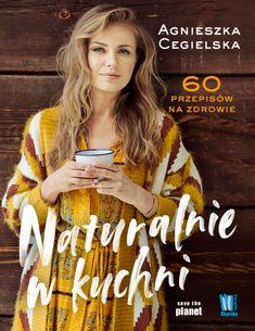 Naturalnie w kuchni - recenzja książki z przepisami Agnieszki Cegielskiej - naturalnie na dobranoc