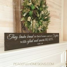 "Long thin sign for over a door, above a threshold, or anywhere you please. Stained with white lettering. ""They broke bread in their homes and ate together with glad and sincere hearts. -Acts 2:46""   Measures 40x7 on 100% reclaimed wood. #reclaimedwood #chalkpaint #woodensigns"