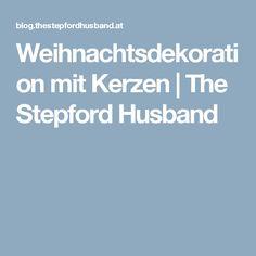 Weihnachtsdekoration mit Kerzen   The Stepford Husband