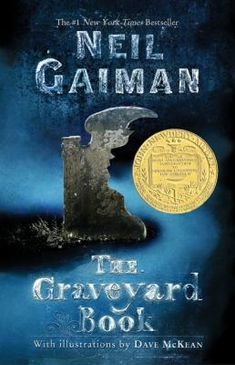 THE GRAVEYARD BOOK by Neil Gaiman.